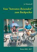"""Vom """"betreuten Reisenden"""" zum Backpacker"""