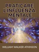 Praticare l'influenza mentale (Tradotto)