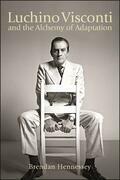 Luchino Visconti and the Alchemy of Adaptation
