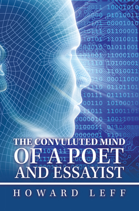 The Convuluted Mind of a Poet and Essayist
