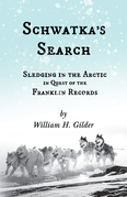 Schwatka's Search - Sledging in the Arctic in Quest of the Franklin Records