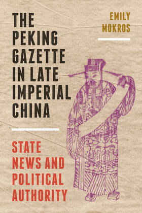 The Peking Gazette in Late Imperial China