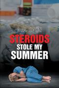 Steroids Stole My Summer