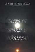 Tales of Sharif B. Abdullah