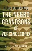 The Negro Grandsons of Vercingetorix