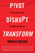 Pivot, Disrupt, Transform