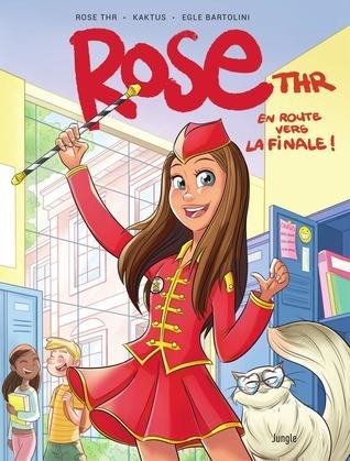Rose THR - Tome 1 - En route pour la finale !