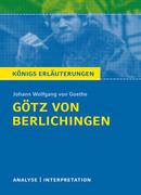 Götz von Berlichingen von Johann Wolfgang von Goethe. Königs Erläuterungen.