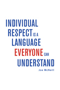 Individual Respect Is a Language Everyone Can Understand
