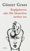 Kopfgeburten oder Die Deutschen sterben aus