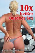 10 x heißer Outdoor Sex