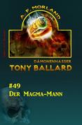 Tony Ballard #49: Der Magma-Mann