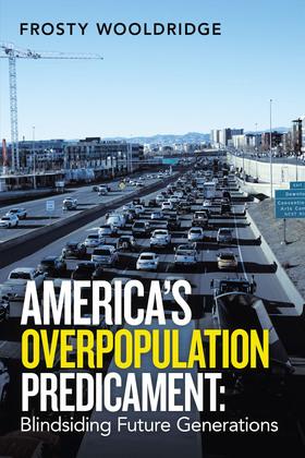 America's Overpopulation Predicament:  Blindsiding Future Generations