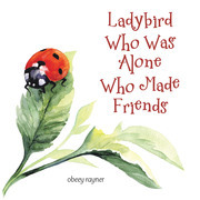 Ladybird Who Was Alone Who Made Friends