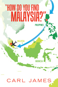 """""""How Do You Find Malaysia?"""""""
