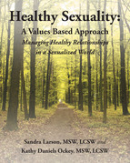 Healthy Sexuality: A Values Based Approach Managing Healthy Relationships  in a Sexualized World