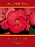 All Life Is Yoga: Concentration