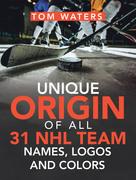 Unique Origin of All 31 Nhl Team Names, Logos and Colors