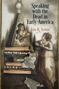 Speaking with the Dead in Early America
