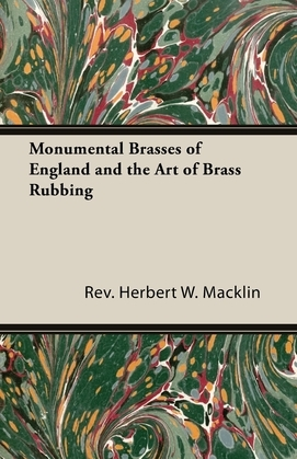 Monumental Brasses of England and the Art of Brass Rubbing