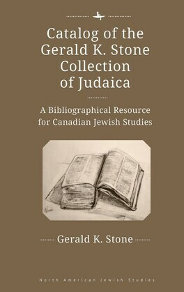 Catalog of the Gerald K. Stone Collection of Judaica