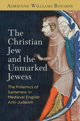 The Christian Jew and the Unmarked Jewess