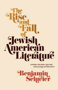 The Rise and Fall of Jewish American Literature