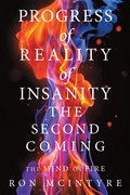 Progress of Reality of Insanity the Second Coming