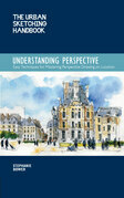 The Urban Sketching Handbook Understanding Perspective