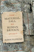 The Material Fall of Roman Britain, 300-525 CE