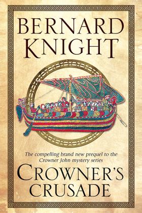 Crowner's Crusade: A Crowner John Medieval Mystery