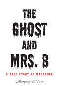 The Ghost and Mrs. B