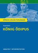 König Ödipus von Sophokles. Textanalyse und Interpretation mit ausführlicher Inhaltsangabe und Abituraufgaben mit Lösungen.