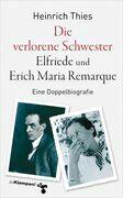 Die verlorene Schwester – Elfriede und Erich Maria Remarque