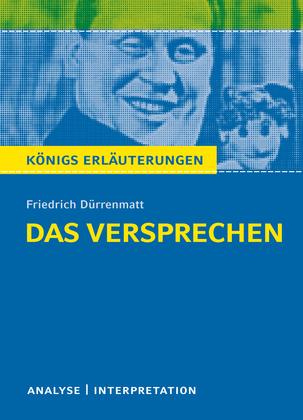 Das Versprechen von Friedrich Dürrenmatt. Textanalyse und Interpretation mit ausführlicher Inhaltsangabe und Abituraufgaben mit Lösungen.