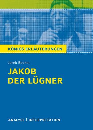 Jakob der Lügner von Jurek Becker. Textanalyse und Interpretation mit ausführlicher Inhaltsangabe und Abituraufgaben mit Lösungen.