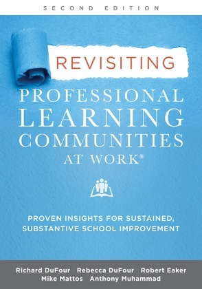 Revisiting Professional Learning Communities at Work®
