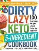 The DIRTY, LAZY, KETO 5-Ingredient Cookbook