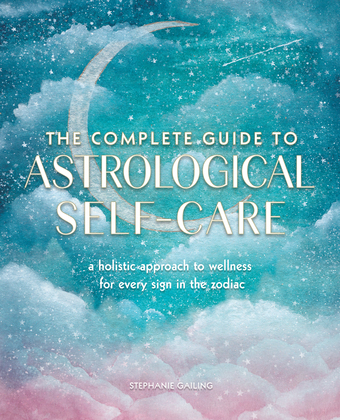 The Complete Guide to Astrological Self-Care