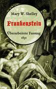 Frankenstein oder, Der moderne Prometheus. Überarbeitete Fassung von 1831