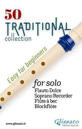 50 Traditional - collection for solo Soprano Recorder