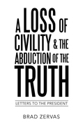 A Loss of Civility & the Abduction of the Truth