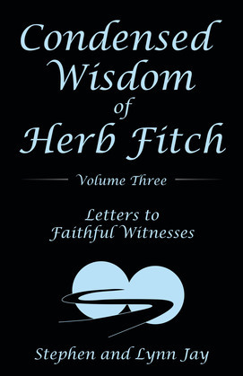 Condensed Wisdom of Herb Fitch Volume Three
