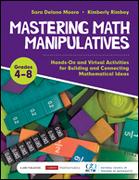 Mastering Math Manipulatives, Grades 4-8