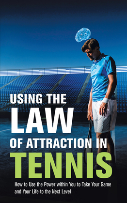 Using the Law of Attraction in Tennis