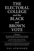 The Electoral College  and the Black and Brown Vote