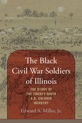 The Black Civil War Soldiers of Illinois