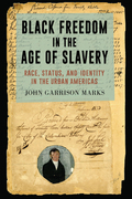 Black Freedom in the Age of Slavery