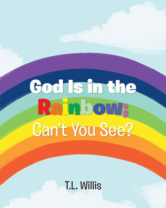 God Is in the Rainbow; Can't You See?