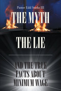 The Myth the Lie and the True Facts about Minimum Wage